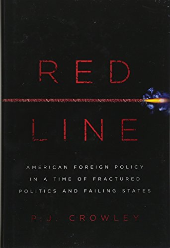 Red Line: American Foreign Policy in a Time of Fractured Politics and Failing States