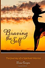 Braving The Self: The Journey Of A Spiritual Warrior Paperback