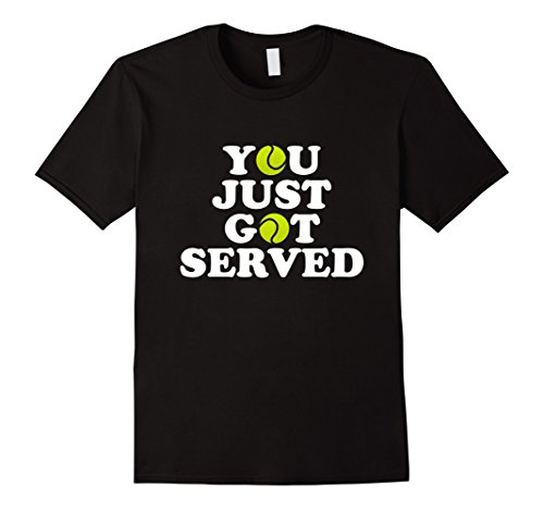 You Just Got Served - Funny Tennis Player Tshirt ()