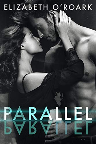 Parallel (The Parallel Duet Book 1) by [O'Roark, Elizabeth]