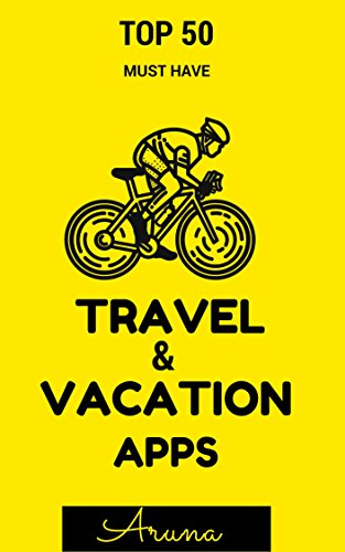 01bf6b88380 Travel   Vacation Apps  Top 50 Must Have by  Aruna