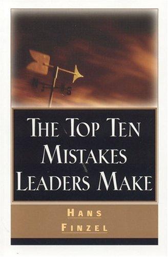 Read Online The Top Ten Mistakes Leaders Make PDF