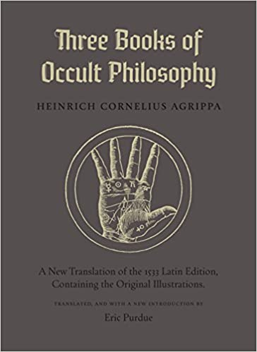 Three Books of Occult Philosophy: Heinrich Cornelius Agrippa, Eric