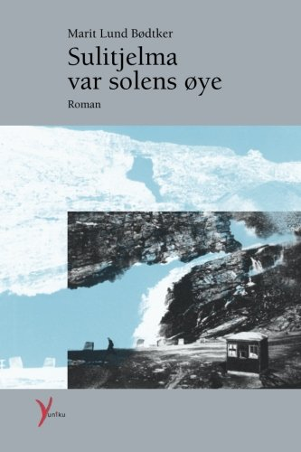 Sulitjelma var solens øye: Touching and humorous novel about a book seller and his family (Norwegian Edition)