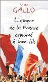 L'Amour de La France expliqué à mon fils par Gallo