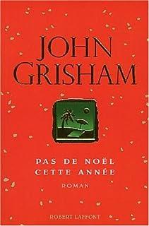 Pas de Noël cette année, Grisham, John