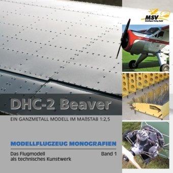 Modellflugzeug Monografien: Das Flugmodell als technisches Kunstwerk. Band 1 : DHL-2 Beaver