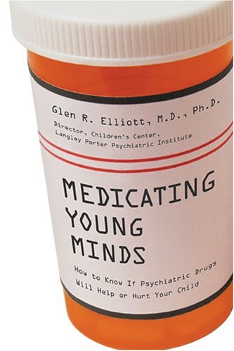Download Medicating Young Minds: How to Know If Psychiatric Drugs Will Help or Hurt Your Child pdf epub