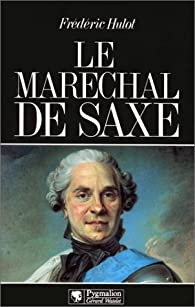 Le Maréchal de Saxe par Frédéric Hulot