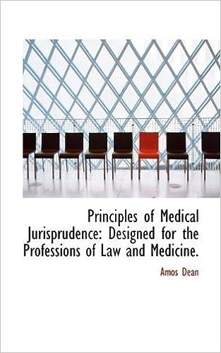 Principles of Medical Jurisprudence: Designed for the