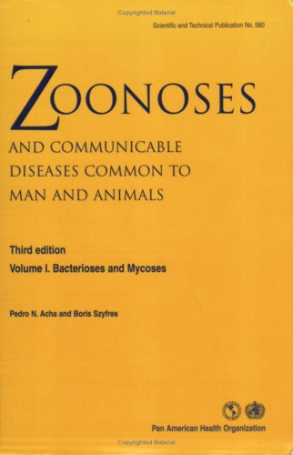 Zoonoses and Communicable Diseases Common to Man and Animals, 3rd edition. Vol. I Bacterioses and Mycoses (Scientific an