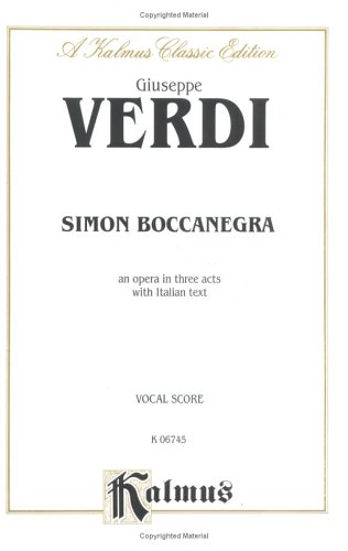 Simone Boccanegra: Vocal Score (Italian Language Edition) (Vocal Score) (Kalmus Edition) (Italian Edition) by Alfred Music