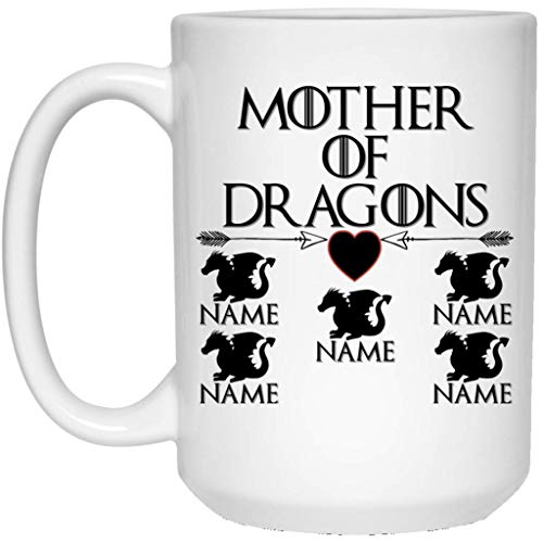Custom Personalized Game Of Thrones Coffee Mug | Mother Of Dragons Mug | 15 oz White Ceramic Mug Cup Great For Hot Chocolate & Tea | GOT Dragons | Perfect Gift For Any Mom!