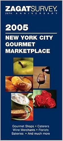 Zagat survey new york city gourmet marketplace (zagat survey: new.