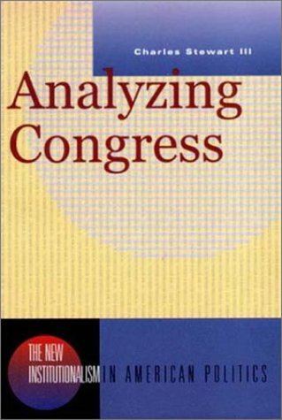 Analyzing Congress (New Institutionalism in American Politics)