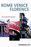 Rome, Venice, Florence, Dana Facaros and Michael Pauls, 1860118992