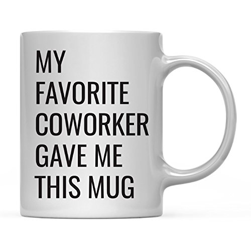 Andaz Press 11oz. Funny Coffee Mug Gag Gift, My Favorite Coworker Gave Me This Mug, 1-Pack, Birthday Christmas Sarcastic Humor Gift Ideas