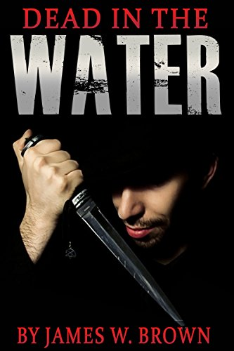 Book: Dead In The Water (Rider Bradbury Book 2) by James W. Brown