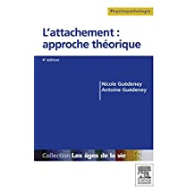 L'attachement : approche théorique: Du bébé à la personne âgée (French Edition)