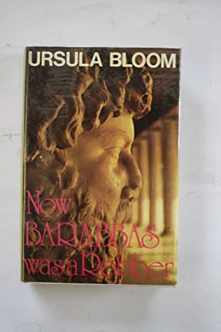 book cover of Now Barabbas Was a Robber