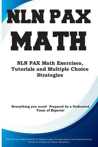 Nln Pax Math: Nln Pax Math Exercises, Tutorials and Multiple Choice Strategies