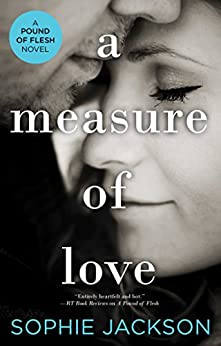 A Measure of Love (A Pound of Flesh Book 5) by [Jackson, Sophie]