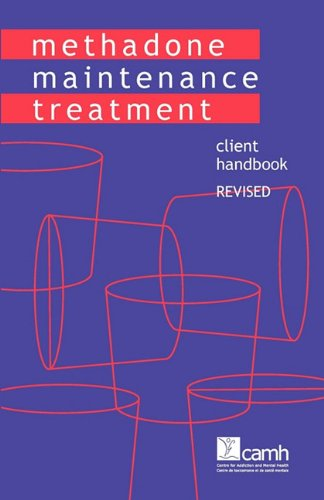 Methadone Maintenance Treatment: Client Handbook, Revised