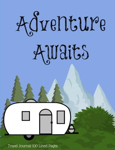 Adventure Awaits Travel Journal 100 Pages ebook