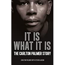 It is What it is: The Carlton Palmer Story