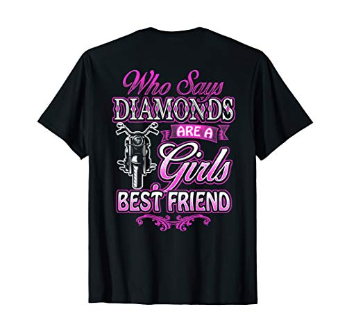 Biker Chick Shirt Women Who Says Diamonds Girls Best -