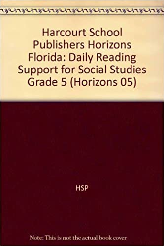 Book Harcourt School Publishers Horizons Florida: Daily Reading Support for Social Studies Grade 5 by HARCOURT SCHOOL PUBLISHERS (2003-12-01)