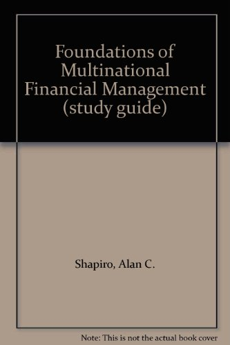 Foundations of Multinational Financial Management (study guide)