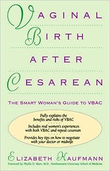 Book Vaginal Birth After Cesarean: The Smart Woman's Guide to VBAC (Smart Woman's Guide to Vaginal Birth After Cesarean) by Elizabeth Kaufmann (1996-12-01)