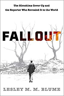 Book Cover: Fallout: The Hiroshima Cover-up and the Reporter Who Revealed It to the World