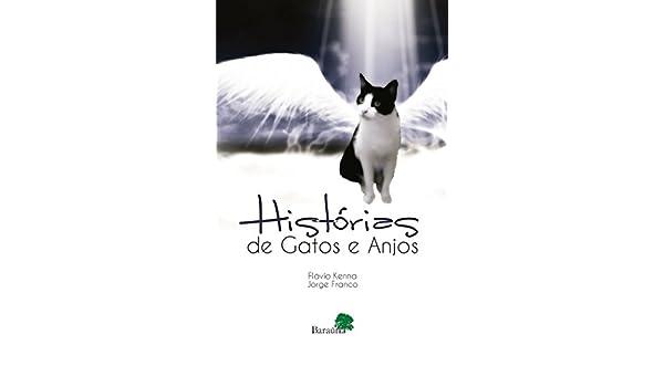 Histórias De Gatos E Anjos: Flávio Kenna: 9788543700786: Amazon.com: Books
