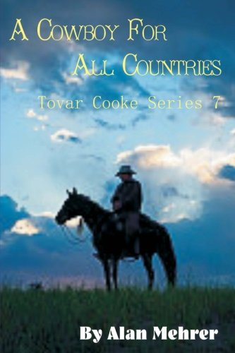 A Cowboy For All Countries: A French Adventure (Tovar Cooke) (Volume 7) pdf