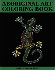 Aboriginal art: Coloring Book for Adults Featuring 30 Beautiful Aboriginal Cultural Art for Stress Relief and Meditation.