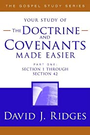 The Doctrine and Covenants Made Easier, Part 1 (The Gospel Studies Series) (English Edition)