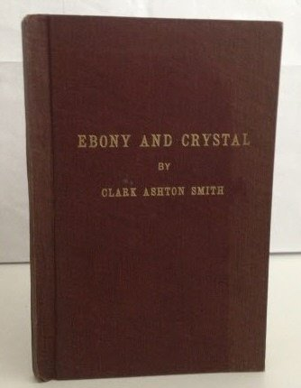 Ebony and Crystal Poems in Verse and Prose
