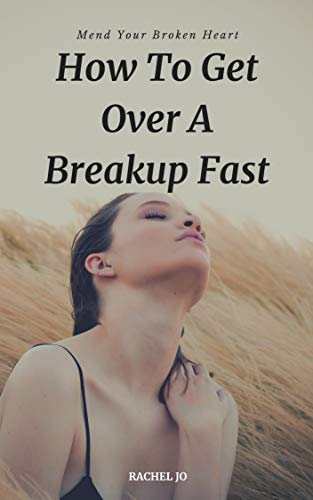 get over a breakup fast