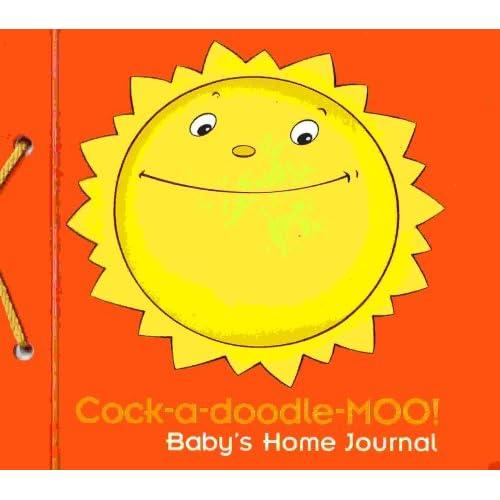 Cock-a-doodle-moo!: Baby's Home Journal: Kindermusik Village (19982657527415) Kindermusik Village, Susan James, Alice Schertle and Kindermusik International