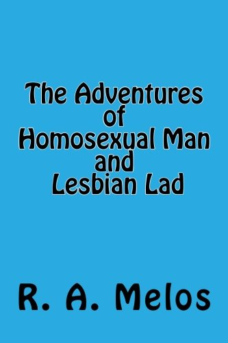 The Adventures of Homosexual Man and Lesbian Lad