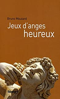 Jeux d'anges heureux par Bruno Moutard
