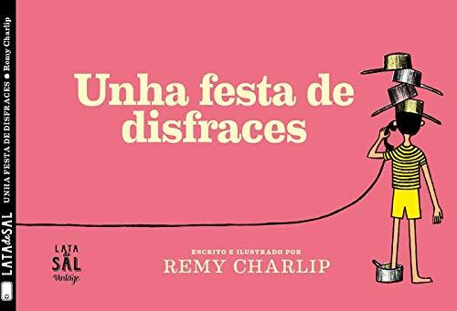 Unha Festa De Disfraces (VINTAGE) (Gallego) Tapa blanda – 3 oct 2018 Remy Charlip Rafael Rodríguez Salgueiro Lata De Sal 8494918222