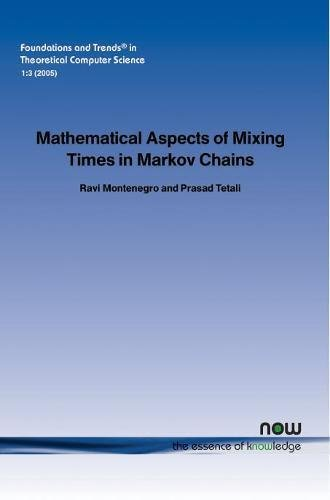 Mathematical Aspects of Mixing Times in Markov Chains (Foundations and Trends(r) in Theoretical Computer Science) ebook