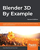 Blender 3D By Example: A project-based guide to