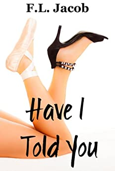 Have I Told You (Black Hollywood Series Book 1) by [Jacob, F.L.]