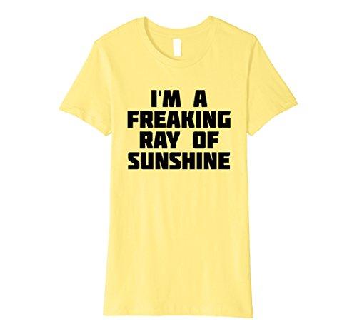Womens I'm A Freaking Ray Of Sunshine | Happy Sarcastic T-Shirt Medium Lemon (Yellow Sunshine T-shirt)