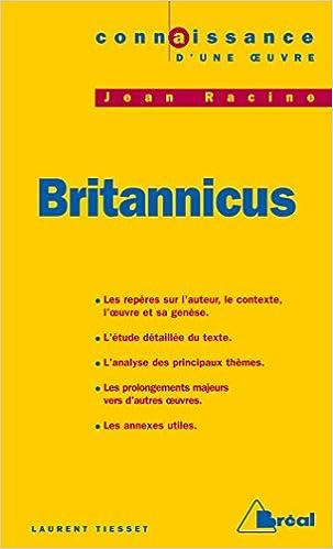 Livres gratuits Connaissance d'une oeuvre : Britannicus, Jean Racine pdf