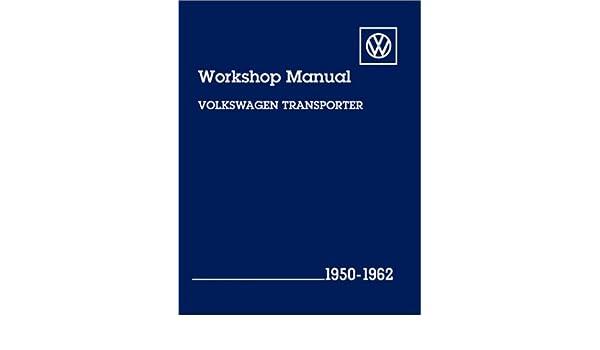 VW Transporter Workshop Manual 1950-1962 Type 2 Volkswagen: Amazon.es: Volkswagen of America: Libros en idiomas extranjeros